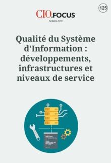 Qualit� du Syst�me d'Information : d�veloppements, infrastructures et niveaux de service