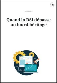 Quand la DSI dépasse un lourd héritage