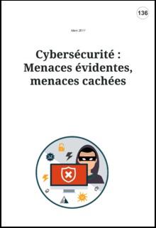 Cybersécurité : Menaces évidentes, menaces cachées