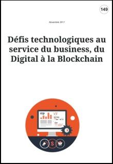Défis technologiques au service du business, du Digital à la Blockchain