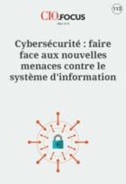 Cybers�curit� : faire face aux nouvelles menaces contre le syst�me d'information