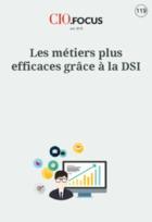 Les métiers plus efficaces grâce à la DSI