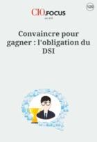 Convaincre pour gagner : l'obligation du DSI