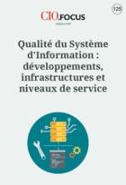 Qualité du Système d'Information : développements, infrastructures et niveaux de service
