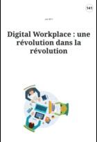 Digital Workplace : une révolution dans la révolution