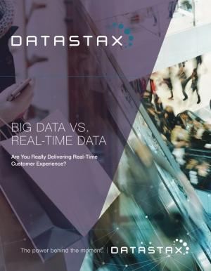 Big Data vs. Real-Time Data