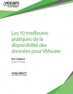 Les 10 meilleures pratiques de la disponibilité des données pour Vmware