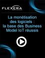 La monétisation des logiciels : la base des Business Models  IoT réussis [Webcast]