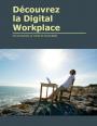 Découvrez la Digital Workplace