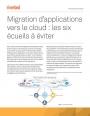 Migration d'applications vers le cloud : les six écueils à éviter
