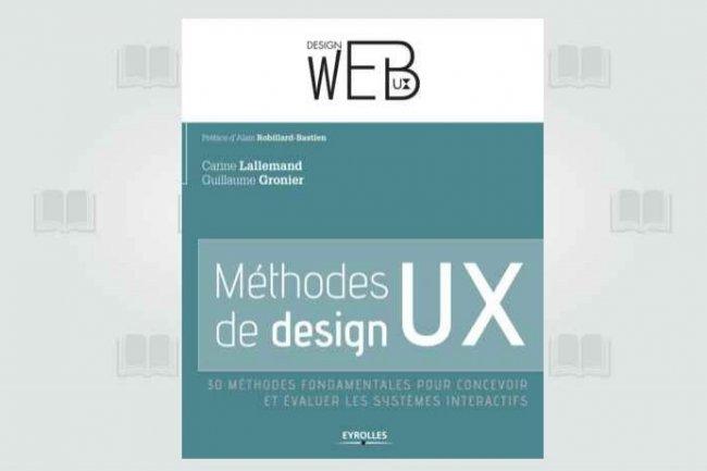 Méthodes de design UX : 30 méthodes fondamentales pour concevoir et évaluer les systèmes interactifs - Editions Eyrolles