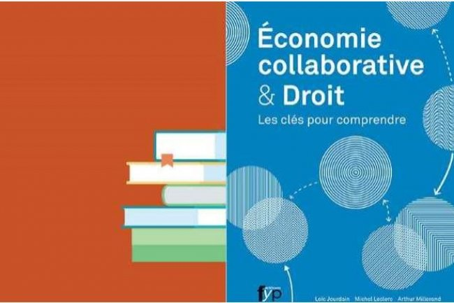 Lo�c Jourdain, Michel Leclerc et Arthur Millerand ont publi� chez Fyp Editions � �conomie collaborative et Droit �.
