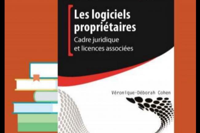 Véronique-Déborah Cohen vient de publier « Les logiciels propriétaires - Cadre juridique et licences associées » aux éditions de l'AFNOR. (crédit : D.R.)