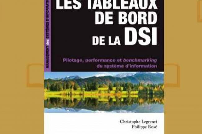Christophe Legrenzi et Philippe Ros� ont publi� chez Dunod la troisi�me �dition de � Les tableaux de bord de la DSI �. (cr�dit : D.R.)
