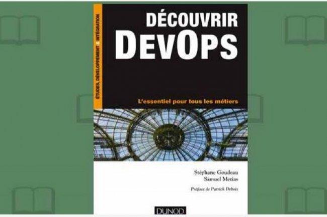 Les éditions Dunod viennent de publier « Découvrir DevOps »