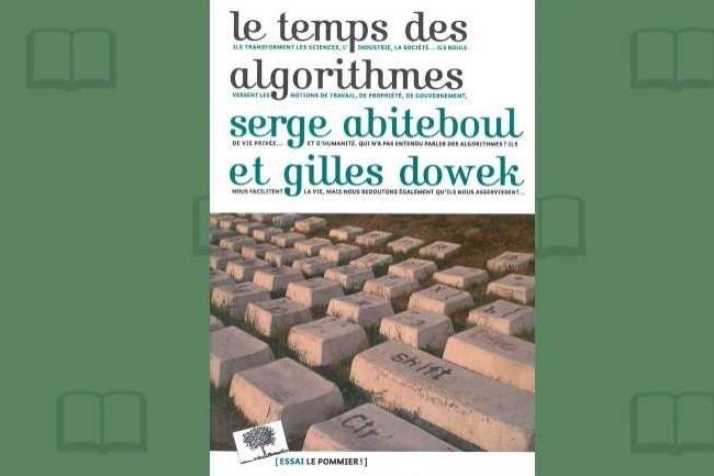 Serge Abiteboul et Gilles Dowek viennent de publier «Le temps des algorithmes» aux éditions Le Pommier.