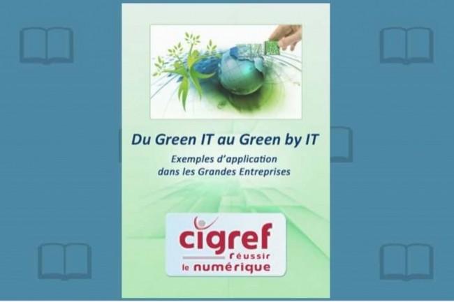 Le Cigref vient de publier son étude « Du Green IT au Green by IT », avec des exemples d'application dans les grandes entreprises.