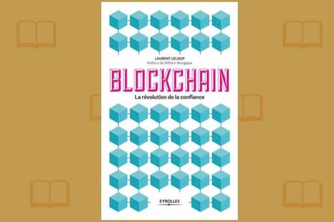 Spécialiste de la blockchain, Laurent Leloup publie un guide complet aux éditions Eyrolles.