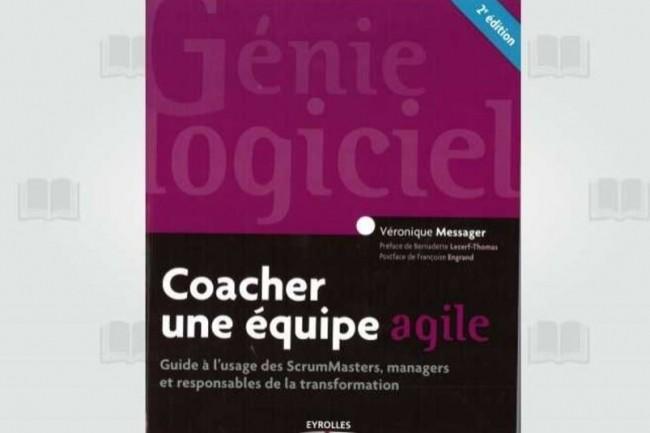 « Coacher une équipe agile » de Véronique Messager vient d'être publié par les Editions Eyrolles. (crédit : D.R.)