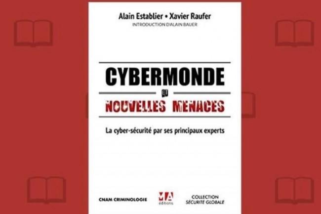 « Cybermonde et nouvelles menaces » vient de paraître chez MA Editions. (crédit : D.R.)
