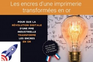 France Entreprise Digital : Découvrez aujourd'hui Les encres d'une imprimerie transformées en or