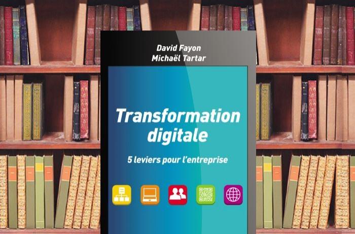 Cinq leviers pour la transformation numérique de l'entreprise