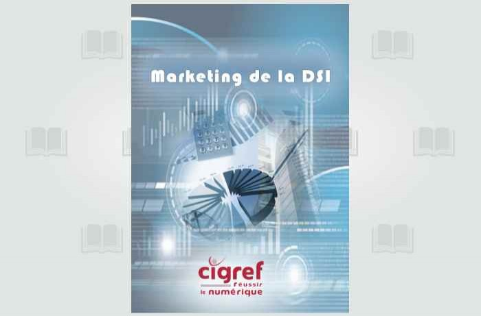 Mettre en oeuvre le marketing de la DSI