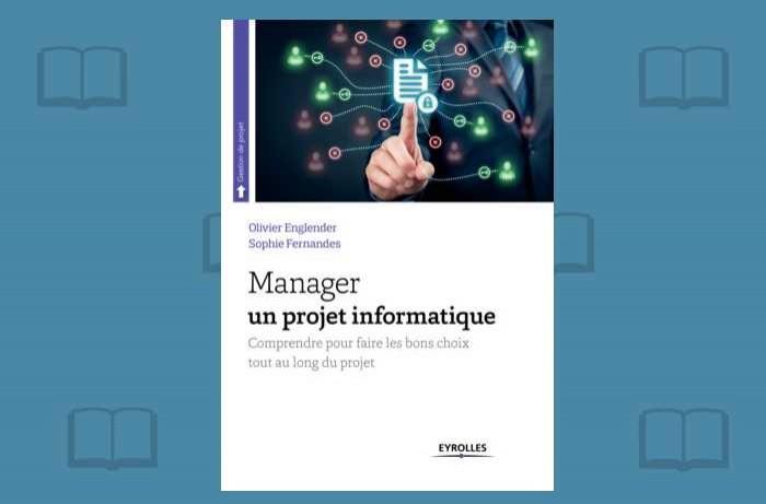 Savoir maîtriser la conduite d'un projet informatique