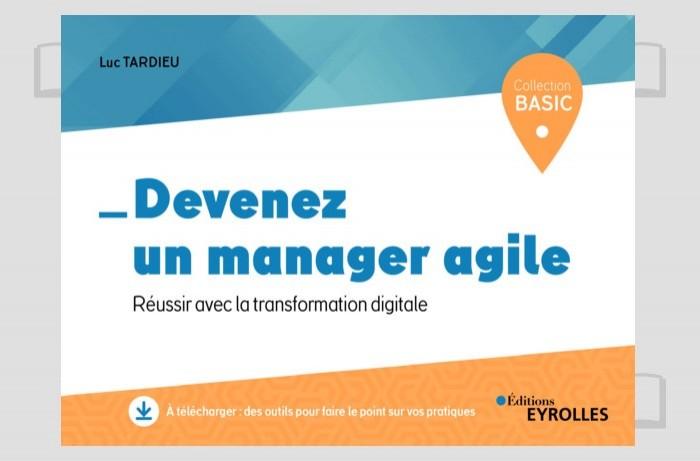 Apprenez à manager à l'ère de l'agilité et du digital