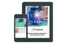 CIO.focus n°169: Quand le numérique transforme l'entreprise pour de bon