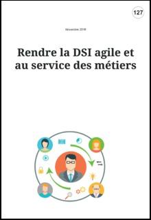 Rendre la DSI agile et au service des métiers