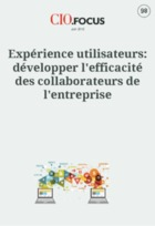 Expérience  utilisateurs: développer l'efficacité des collaborateurs de l'entreprise