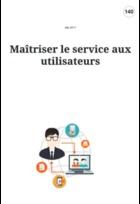 Maîtriser le service aux utilisateurs