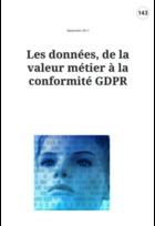 Les données, de la valeur métier à la conformité GDPR