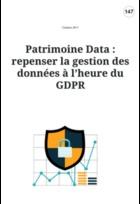Patrimoine Data : repenser la gestion des données à l'heure du GDPR
