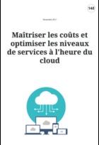 Maîtriser les coûts et optimiser les niveaux de services à l'heure du cloud
