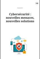 Cybersécurité : nouvelles menaces, nouvelles solutions