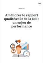 Améliorer le rapport qualité/coût de la DSI : un enjeu de performance