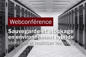 Sauvegarde et stockage en environnement hybride - Identifier et maîtriser les coûts