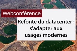 Refonte du datacenter: adapter l'infrastructure aux usages modernes