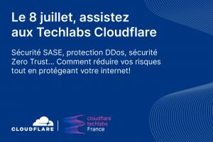 Le 8 juillet, assistez aux Techlab Cloudflare