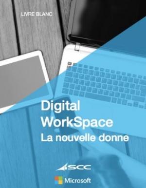Digital Workspace : la nouvelle donne.