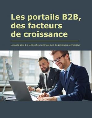 Les portails B2B, des facteurs de croissance