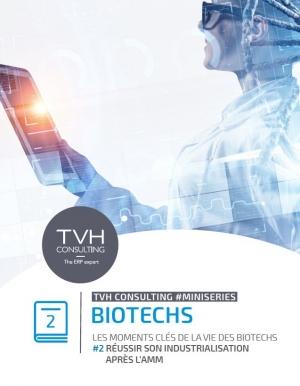 Tome 2 : Biotechs : comment réussir votre industrialisation après l'AMM ?