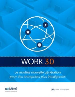 WORK 3.0 : Le modèle nouvelle génération pour des entreprises plus intelligentes