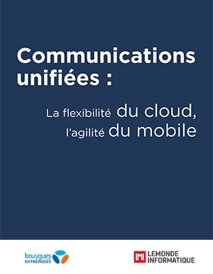 Communications unifi�es : la flexibilit� du cloud, l'agilit� du mobile