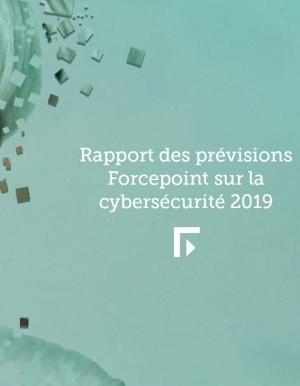 Rapport des prévisions Forcepoint sur la cybersécurité 2019
