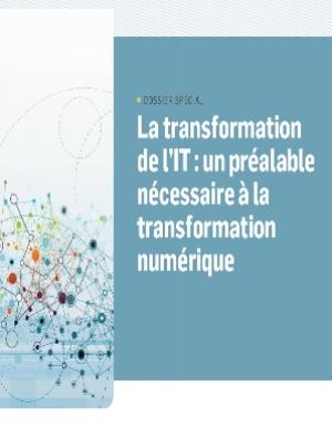 La Transformation de l'IT : un préalable nécessaire à la transformation numérique