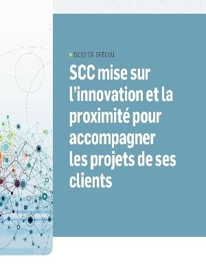 SCC mise sur l'innovation et la proximité pour accompagner les projets de ses clients