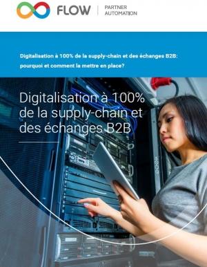 Pourquoi et comment digitaliser la supply-chain et les échanges B2B ?